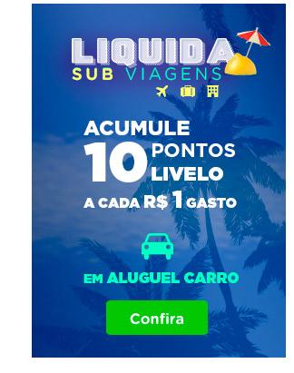 Liquida Sub Viagens acumule 10 pontos Livelo acada R$ 1 em aluguel de carros!